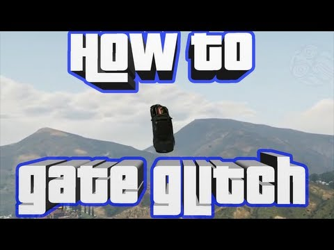 Grand Theft Auto V: How to Gate Glitch - Quick Tutorial + Lots Of Clips