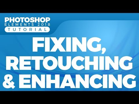 How to Fix, Retouch or Enhance a Photo in Photoshop Elements 2018