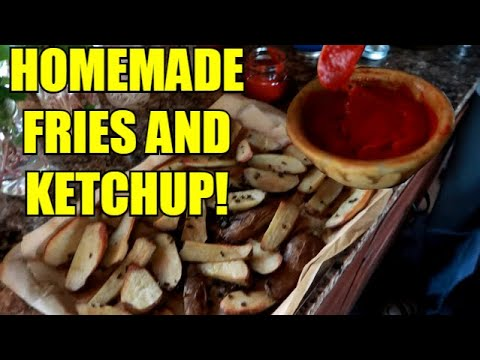 HOMEMADE FRENCH FRIES AND KETCHUP ~ YOUR FAMILY WILL LOVE!