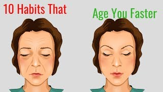 10 Habits That Age You Faster - Premature Aging