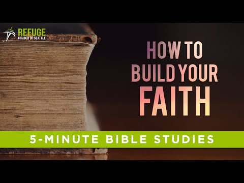 How To Build Faith in Jesus - The 5-Minute Bible Study