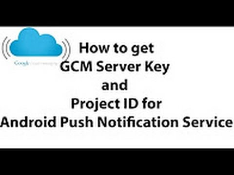 How to Get GCM Server API Key and Project ID for Android GCM Push Notification[HD]