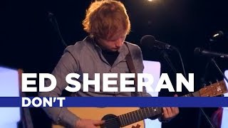 Ed Sheeran Dont Capital Session