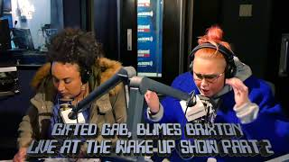Gifted Gab, Blimes Brixton  LIVE AT THE WAKE UP SHOW PART 2