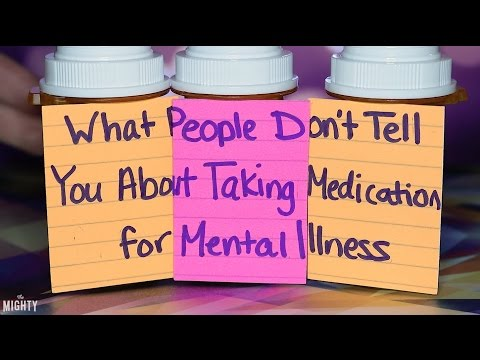 What People Don't Tell You About Taking Medication for Mental Illness