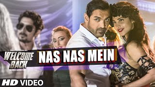 Nas Nas Mein VIDEO Song | Welcome Back | T-Series