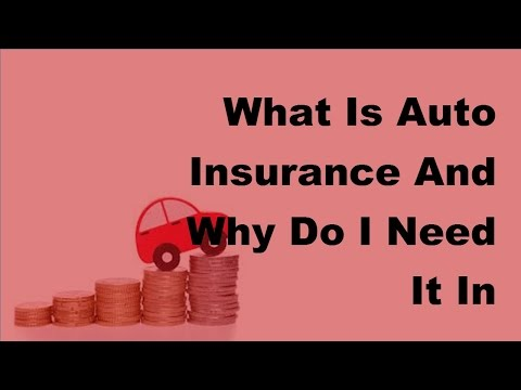 What Is Auto Insurance  And Why Do I Need It In California -  2017 Car Insurance Policy