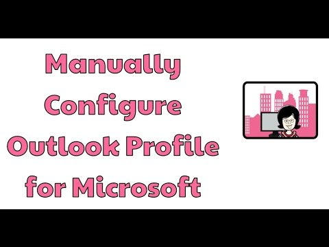 Manually Configure Outlook Profile for Microsoft Exchange