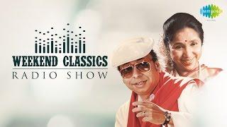 Weekend Classics Radio Show   Asha & RD Burman Special   HD Songs