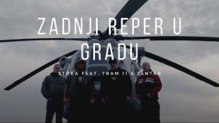 STOKA feat. TRAM 11 & JANTAR - Zadnji reper u gradu (OFFICIAL VIDEO)