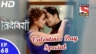 Trideviyaan - त्रिदेवियाँ - Ep 68 - Valentine's Day Special  - 16th Feb, 2017