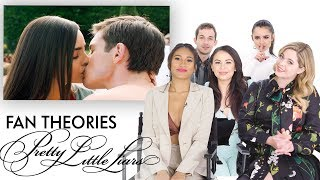 Pretty Little Liars Fan Theories With the Cast of