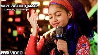 Mere Rashke Qamaar Cover By Yumna Ajin   Nusrat Fateh Ali Khan