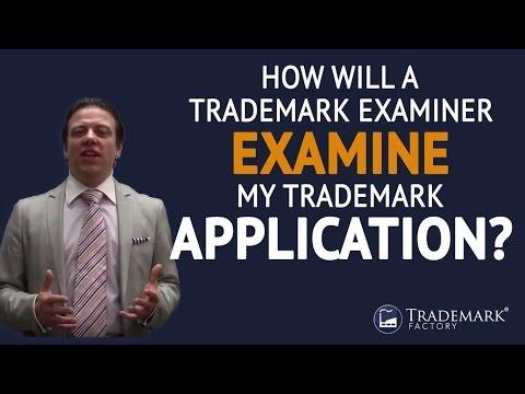 How Will a Trademark Examiner Examine My Trademark Application? | Trademark Factory® FAQ