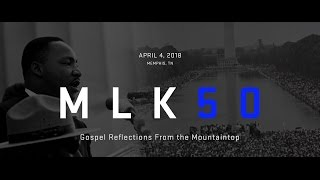 MLK50: Gospel Reflections from the Mountaintop