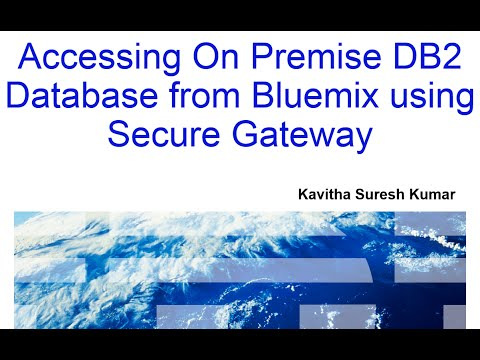 Accessing On Premise DB2 Database from Bluemix using Secure Gateway