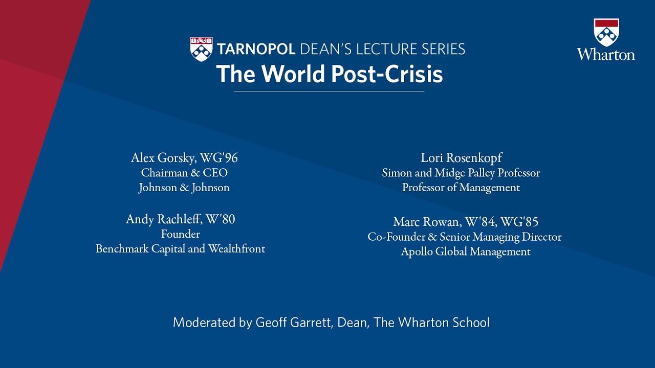 The World Post-Coronavirus Crisis: Wharton Tarnopol Dean's Lecture Series