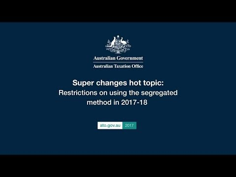 Super changes hot topic - Restrictions on using the segregated method in 2017-18
