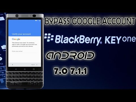 Bypass Frp BlackBerry KEYone  BBB100 1/2/3/6 Skip Google account android 7 1 1