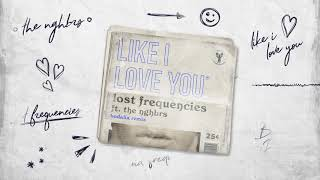 Lost Frequencies ft. The NGHBRS - Like I Love You (BODALIA REMIX)