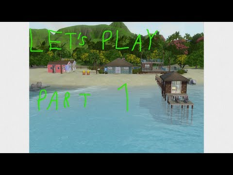 Let's Play The Sims 3-Episode 1-Welcome To Isla Paradiso