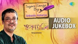 Best of Tagore Songs by Srikanto Acharya   Rabindra Sangeet   Audio Jukebox