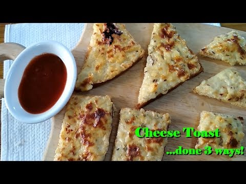Cheese Toast .... done 3 ways - How to make cheese coated toast