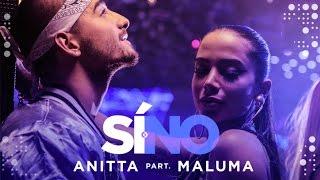 Anitta - Si O No (feat Maluma) | Video Oficial