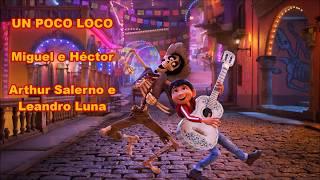 Un Poco Loco (Brazilian Portuguese) - Coco (S+T)