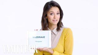 Nina Dobrev Teaches You Bulgarian Slang | Vanity Fair