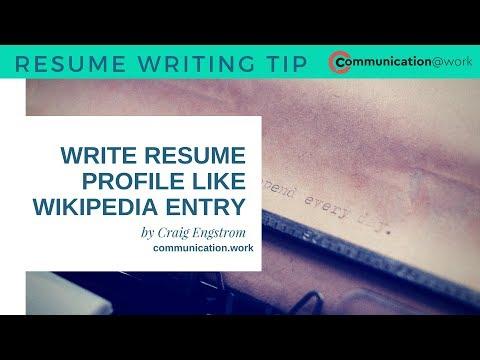 Resume Writing Tip: Write Profile Summary Like Wikipedia Entry