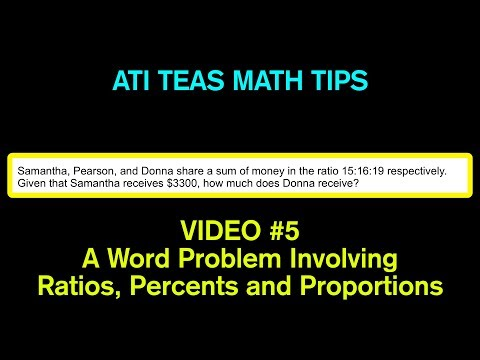TEAS Math Tips - Video #5:  Word Problem Involving Ratios, Percents and Proportions