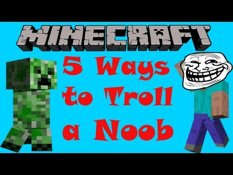 5 ways to Troll a Noob - Minecraft