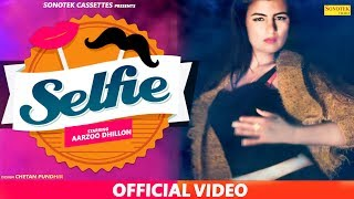 Selfie | Aarju Dhillon, ND Fouji | Jyoti Jiya, Mr. Namdev | New Haryanvi Songs Haryanavi | Sonotek