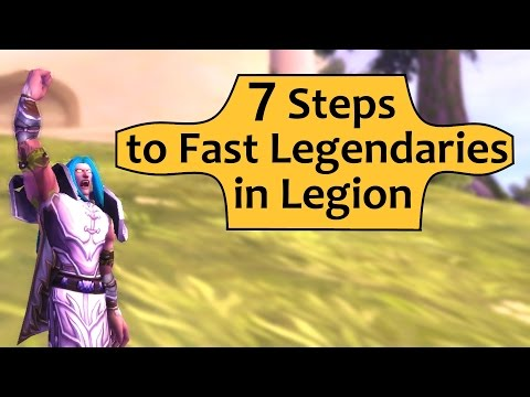 7 Steps to Fast Legendaries in World of Warcraft Legion