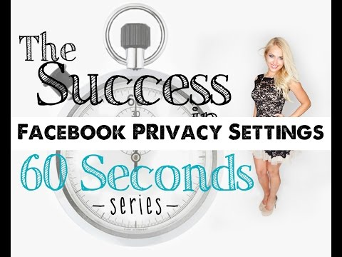 How to Change Your Facebook Privacy Settings: Success in 60 Seconds