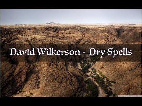 David Wilkerson - Dry Spells | Full Sermon
