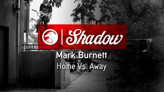 Mark Burnett - Home Vs. Away