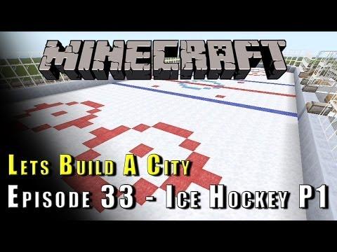 Minecraft :: Lets Build A City :: Ice Hockey Rink P1 :: E33
