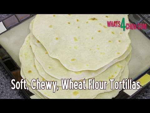 How to Make Wheat Flour Tortillas - How to Make Cheesy Quesadillas - Homemade Tortillas From Scratch