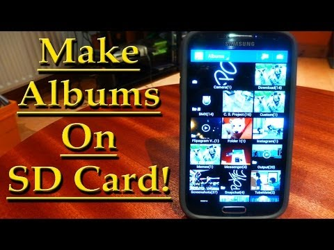 Make Albums on SD Card Samsung Galaxy S4
