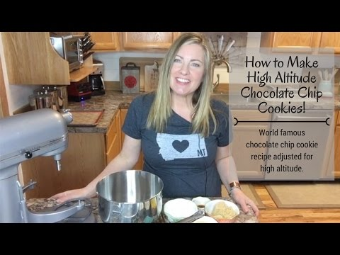 How to Make High Altitude Chocolate Chip Cookies
