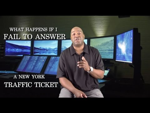What Happens If I Fail To Answer A New York Traffic Ticket