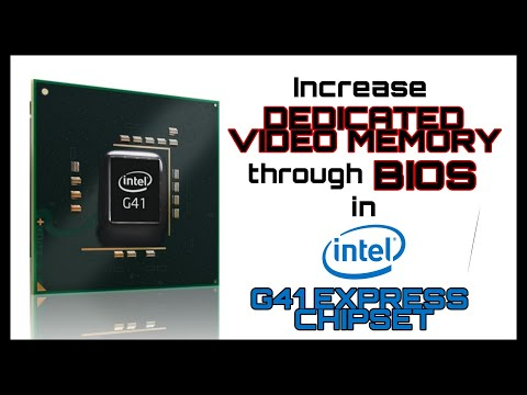 How to Increase Dedicated Video Memory of Intel G41 Express Chipset Through BIOS!