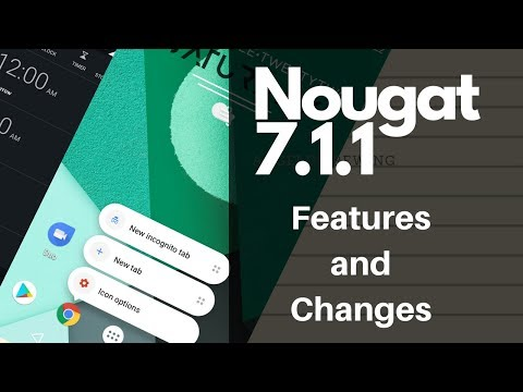 Nougat 7.1.1 features and changes