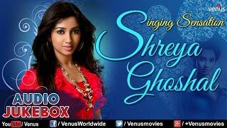 Singing Sensation ~ Shreya Ghoshal : Bollywoos Hit Songs Collection || Audio Jukebox