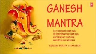 Ganesh Mantra, Om Gan Ganapataye Namo Namah By NIKITA CHAUHAN I Full Audio Song Juke Box