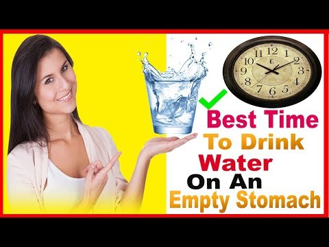 Best Time To Drink Water - Benefits of Drinking Water On An Empty Stomach is a Miracle!!