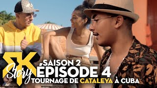 RK Story S2 #4 - Tournage de Cataleya à Cuba