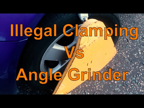 Illegal Clamping Vs Angle Grinder